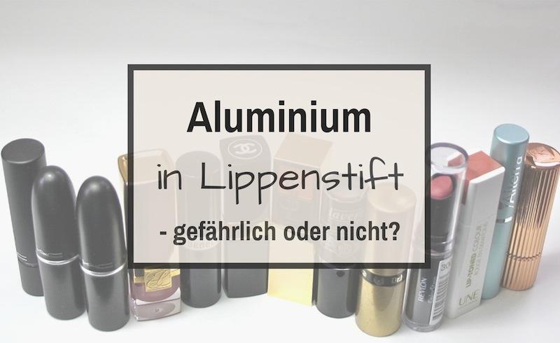 Ist Aluminium in Lippenstift gefährlich?